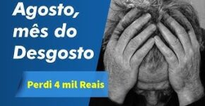 #05 - Projeto FOREX / Agosto, mês do desgosto, Perdi 4 mil Reais!